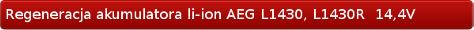 regeneracja akumulatora AEG L1430, L1430R