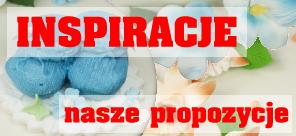 INSPIRACJE - Nasze Propozycje