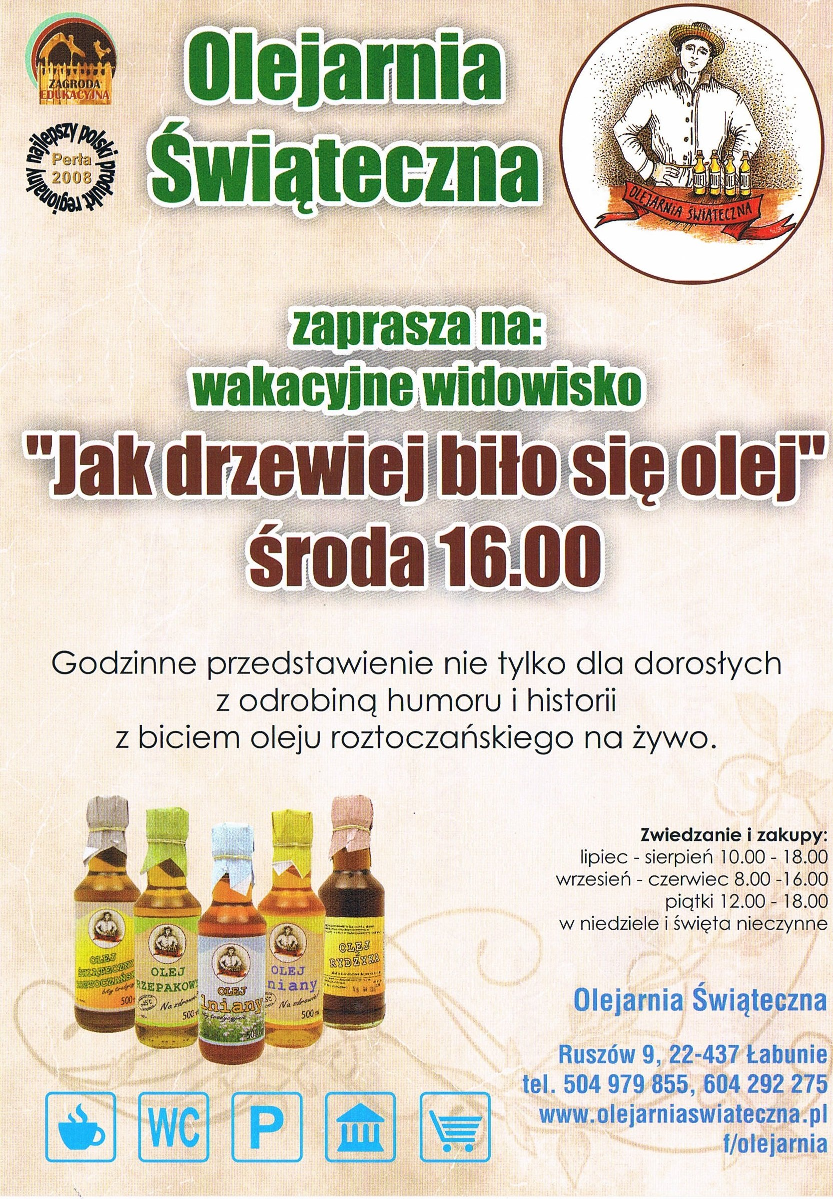 Widowisko Jak drzewiej biło się olej w lipcu i sierpniu środa godz 16.00 w Ruszowie k/ Zamościa