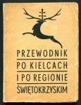 Przewodnik po Kielcach i po regionie świętokrzyskim.