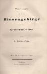HERLOSSSOHN H. [właśc. C. G. R. Herloss] — Wanderungen durch das Riesengebirge und die Grafschaft Glatz. Mit 30 Stahlstichen.