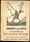 Loon Hndrik von - Człowiek ustokrotniony. Dzieje cywilizacji na wesoło. Napisał ... Przełożył Paweł Hulka-Laskowski. Wydanie II.