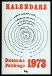 Kalendarz Dziennika Polskiego na rok 1973. London. Dziennik Polski.