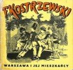 Tessaro-Kosimowa Irena - Warszawa i jej mieszkańcy w twórczości Franciszka Kostrzewskiego napisała ...