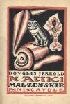 Jerrold Douglas - Nauki małżeńskie pani Caudle. Przekład z angielskiego Stefana Orlika.