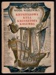 Wasilewska Wanda - Kryształowa kula Krzysztofa Kolumba. Okładka i ilustracje Tadeusza Gronowskiego.