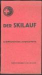 Der Skilauf mit 138 Abbildungen und 28 Zeichnungen im Text. 3. umveränderte Auflage.