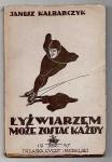 Kalbarczyk Janusz - Łyżwiarzem może zostać każdy.