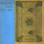 Kantyka Jan - Biblioteka Śląska 1922-1972.