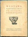 Instytut Propagandy Sztuki - Wystawa pośmiertna prac Władysława Skoczylasa. Wstęp, dane biograficzne, mat. bibljograficzne, katalog, oeuvreu, reprodukcje: XII 1934 - I 1935