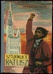 Szremowicz Władysław - Szturmujcie ratusz.  Ilustrowali Zdzisław Król, Eustachy Karłowski.