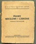 Garwicz Norbert - Prawo wekslowe i czekowe. Przepisy związkowe