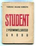 Demczyk Tadeusz Juljusz - Student z podwawelskiego grodu.