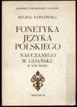 Pawłowska Regina - Fonetyka języka polskiego nauczanego w Gdańsku z XVII wieku.