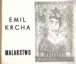 [katalog]. Muzeum Historyczne w Sanoku. Emil Krcha - malarstwo - katalog wystawy, VI-VII 1985