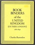 RAMSDEN Charles — Bookbinders of the United Kingdom (outside London) 1780-1840.