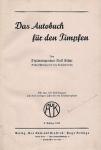 Schur Rolf - Das Autobuch fur den Pimpfen von ... Mit uber 150 Abbildungen und einer farbigen Tafel mit den Verkehrszeichen. 8. Auflage.