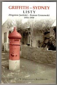 Griffith-Sydney - Listy Zbigniew Jasiński - Roman Gronowski 1954-1959. Wstęp, wybór i opracowanie Bogumiła Żongołłowicz
