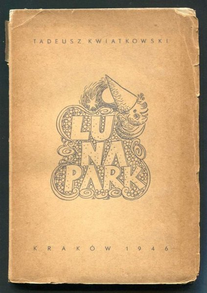 Kwiatkowski Tadeusz - Lunapark. Okł. i ilustr. A.Seifert
