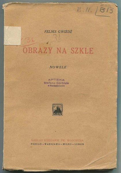 Gwiżdż Feliks - Obrazy na szkle. Nowele.