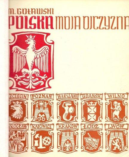 Goławski Michał - Polska, moja ojczyzna.