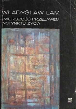 Lam Władysław -Twórczość przejawem instynktu życia