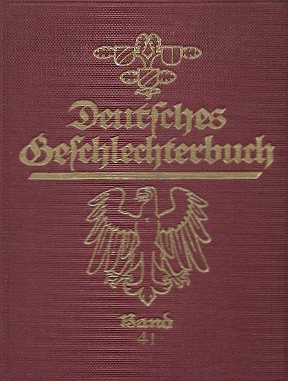 Koerner Bernhard - Deutsches Geschlechterbuch (Genealogisches Handbuch Bürgerlicher Falilien), hrsg. von ... Bd. 41. Mit Zeichnungen von Geschichtsmaler Gustav Adolf Closs.