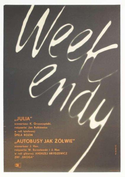 Górka Wiktor - Weekendy: Julia, Autobusy jak żółwie.