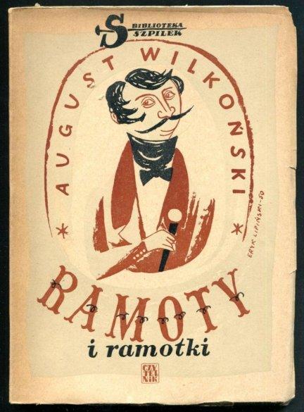 Wilkoński  August - Ramoty i ramotki. Okładkę proj. Eryk Lipiński.
