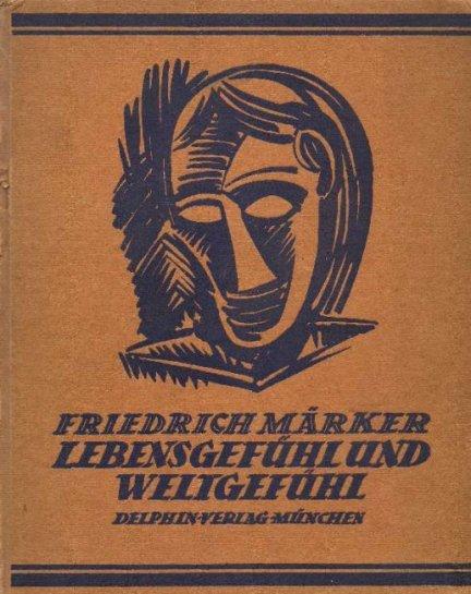 MÄRKER Friedrich - Lebensgefühl und Weltgefühl. Einführung in die Gegenwart und ihre Kunst.
