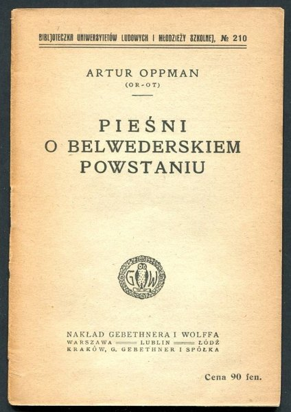Oppman Artur (Or-Ot)- Pieśni o belwederskim powstaniu.