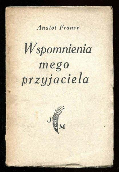 France Anatol - Wspomnienia mego przyjaciela.