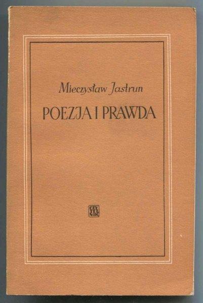 Jastrun Mieczysław - Poezja i prawda.