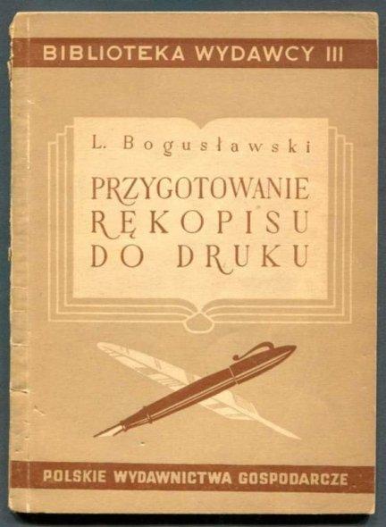 Bogusławski L[ucjan] - Przygotowanie rękopisu do druku. 1951.