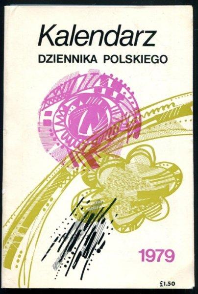 Kalendarz Dziennika Polskiego na rok 1979. London. Dziennik Polski.