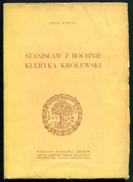 Kapełuś Helena -Stanisław z Bochnie. Kleryka królewski