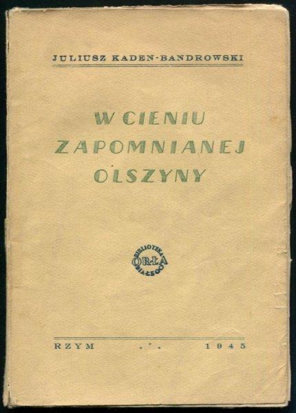 Kaden-Bandrowski Juliusz - W cieniu zapomnianej olszyny.