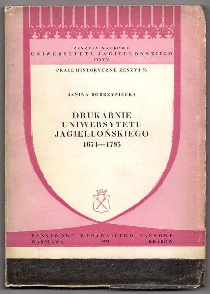 Dobrzyniecka Janina - Drukarnie Uniwersytetu Jagiellońskiego 1674-1783.