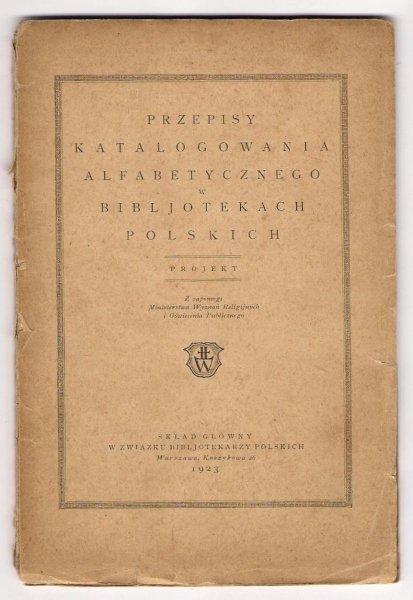 Przepisy katalogowania alfabetycznego w bibljotekach polskich. Projekt.