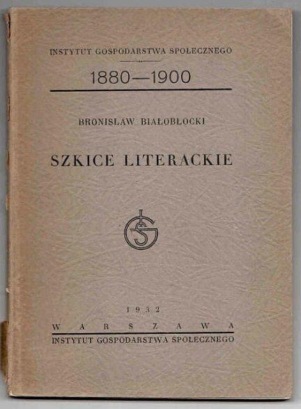 Białobłocki Bronisław - Szkice literackie