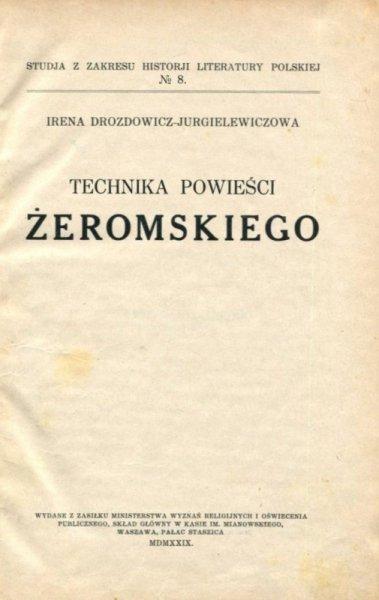 Drozdowicz-Jurgielewiczowa Irena - Technika powieści Żeromskiego