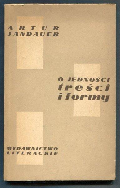 Sandauer Artur - O jedności treści i formy.