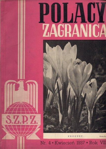 Polacy Zagranicą. Organ Światowego Związku Polaków z Zagranicy. R. 8, nr 4: IV 1937.