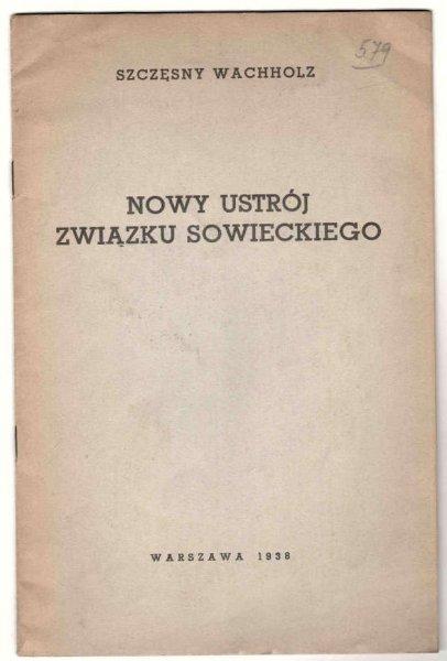 Wachholz Szczęsny - Nowy ustrój Związku Sowieckiego.