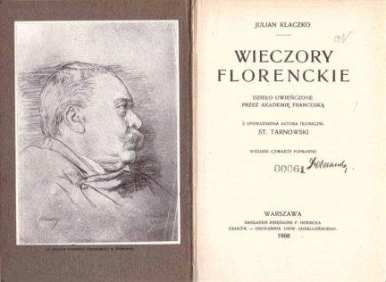 Klaczko Julian - Wieczory florenckie. Dzieło uwieńczone przez Akademię Francuską. Z upoważnienia autora tłumaczył St.Tarnowski. Wyd.IV, poprawne