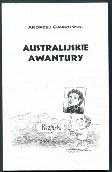 Gawroński Andrzej - Australijskie awantury. Opracowała i przedmową opatrzyła Bogumiła Żongołłowicz.