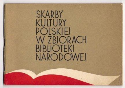 Skarby kultury polskiej w zbiorach Biblioteki Narodowej. Przewodnik po wystawie. 1975.
