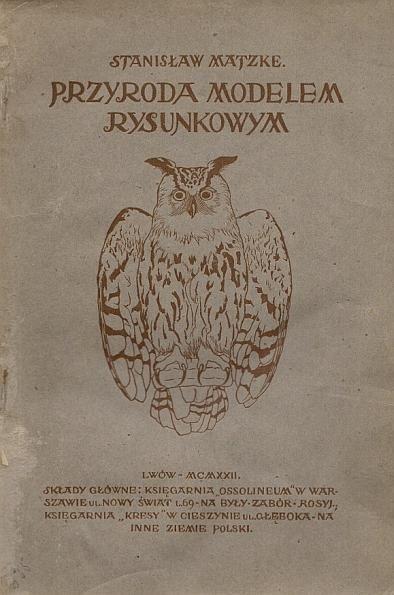 Matzke Stanisław - Przyroda modelem rysunkowym.
