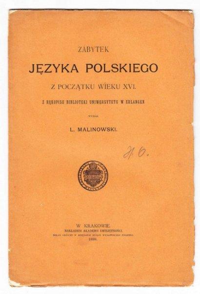 Zabytek języka polskiego z początku wieku XVI. Z rękopisu Biblioteki Uniwersytetu w Erlangen wydał L.Malinowski