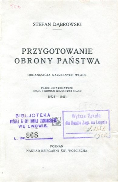 Dąbrowski Stefan - Przygotowanie obrony państwa. Organizacja naczelnych władz.